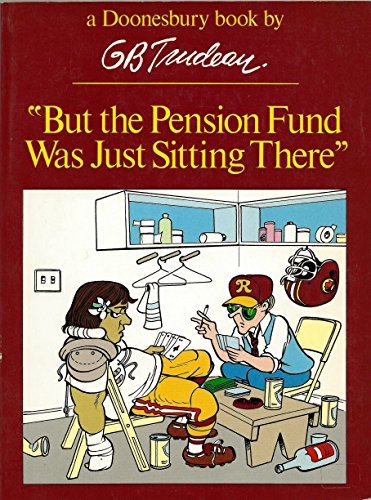 9780030491764: But the Pension Fund Was Just Sitting There (A Doonesbury Book)