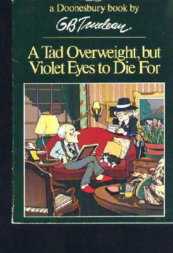 A Tad Overweight, but Violet Eyes to Die For (A Doonesbury Book)