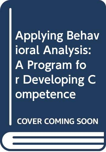 9780030492914: Applying Behavioral Analysis: A Program for Developing Competence
