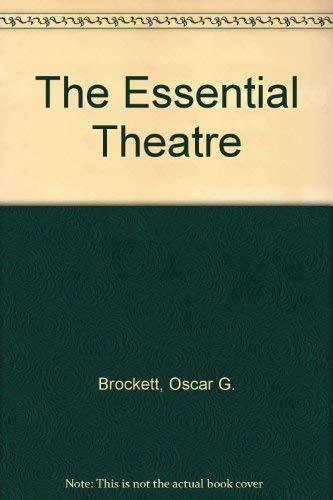 Essential Theatre: Oscar G. Brockett