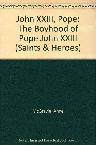 9780030494468: John XXIII, Pope: The Boyhood of Pope John XXIII (Saints & Heroes)