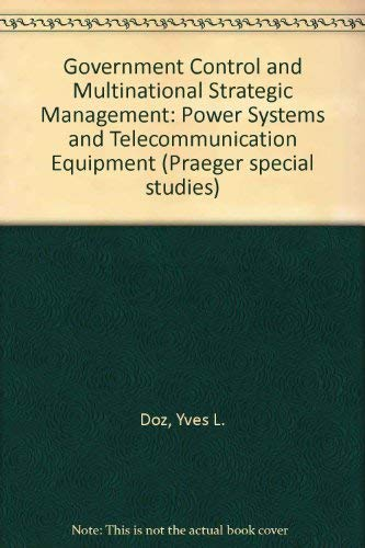 9780030494765: Government Control and Multinational Strategic Management: Power Systems and Telecommunication Equipment