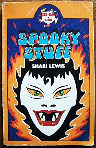 9780030496769: Spooky stuff: A book full of wacky activities that will scare your friends out of their sneakers but won't hurt a hair on their heads! (Kids-only club)