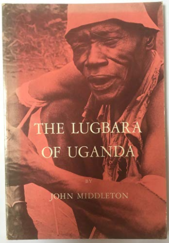 9780030496851: Study of the Lugbara of Uganda: Expectation and Paradox (Studies in Anthropological Method)