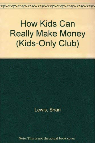 9780030496912: How Kids Can Really Make Money (Kids-Only Club)