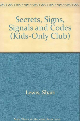 9780030497117: Secrets, Signs, Signals and Codes (Kids-Only Club)