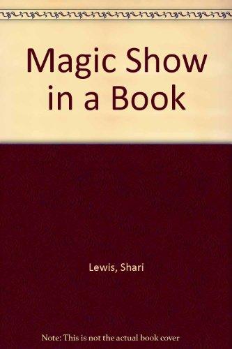 Magic Show in a Book (9780030497469) by Shari Lewis