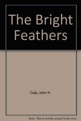9780030497551: The Bright Feathers