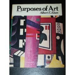 Purposes of Art: An Introduction to the: Albert Edward Elsen
