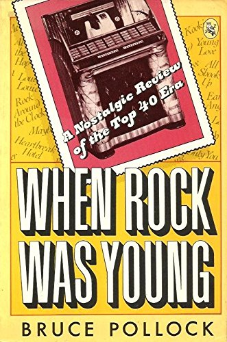 9780030498367: When Rock Was Young: A Nostalgic Review of the Top 40 Era