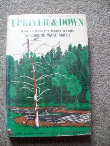 9780030499401: Upriver And Down - Stories from the Maine Woods