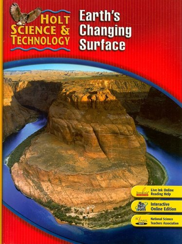 Holt Science & Technology: Earth's Changing Surface: Rheinhart And Winston