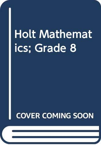 9780030505416: Holt Mathematics; Grade 8