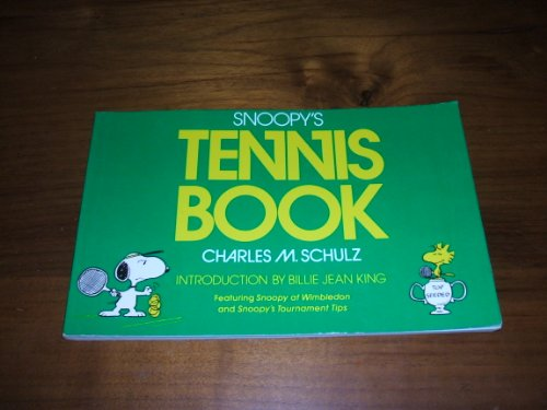 Snoopy's Tennis Book: Featuring Snoopy at Wimbledon and Snoopy's Tournament Tips: Schulz,...