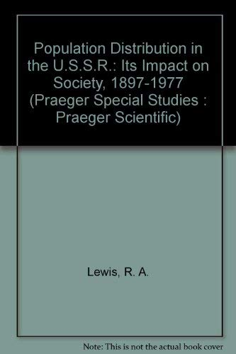 9780030506413: Population Distribution in the U.S.S.R.: Its Impact on Society, 1897-1977