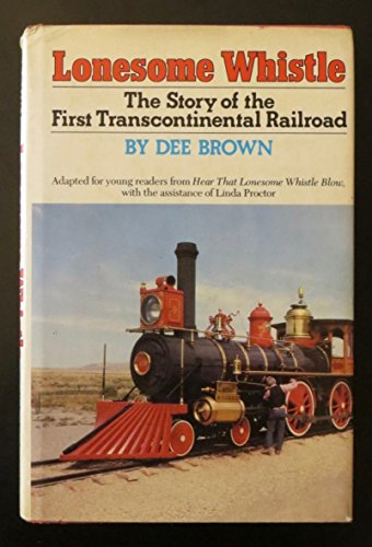 9780030506666: Lonesome Whistle: The Story of the First Transcontinental Railroad