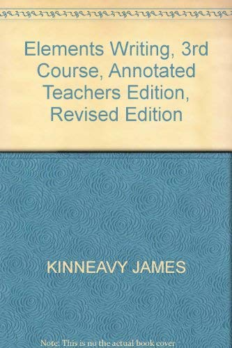 9780030508776: Elements Writing, 3rd Course, Annotated Teachers Edition, Revised Edition