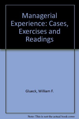 Managerial Experience: Cases, Exercises and Readings: Glueck, William F.,