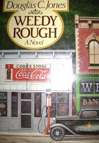 Weedy Rough: Jones, Douglas C.