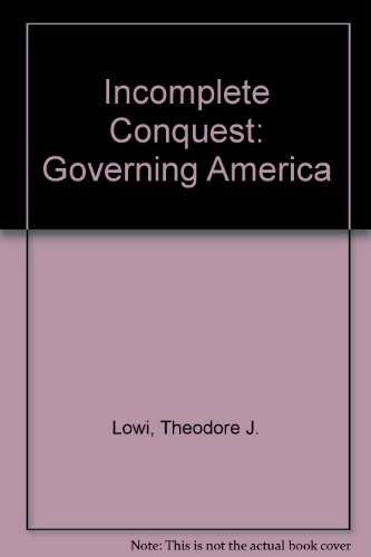 9780030509513: Incomplete Conquest: Governing America