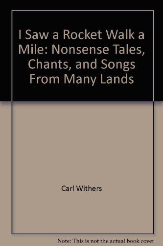 9780030510052: I Saw a Rocket Walk a Mile: Nonsense Tales, Chants, and Songs From Many Lands