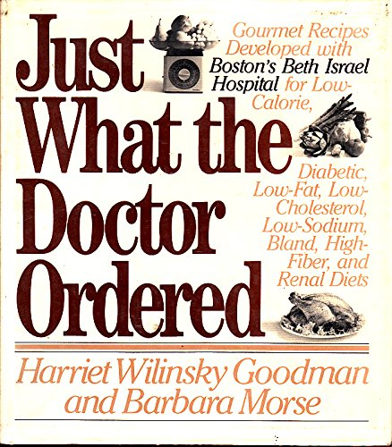Just What the Doctor Ordered: Goodman, Harriet W.,