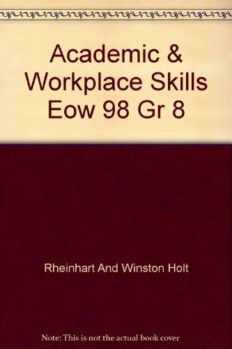 9780030511585: Academic & Workplace Skills Eow 98 Gr 8