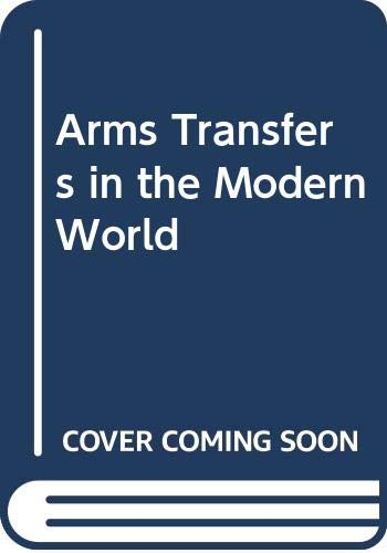 9780030511714: Arms Transfers in the Modern World