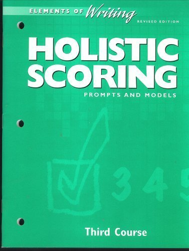 9780030511738: Elements of Writing, Third Course, HOLISTIC SCORING, PROMPTS AND MODELS, revised edition (Holt Riheh