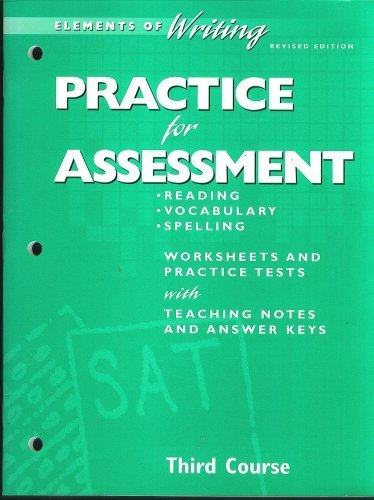 9780030511776: Practice for Assessment: Reading, Vocabulary Spelling Worksheets and Practice Tests with Teaching Notes and Answer Keys, Revised Edition (Elements of Writing, 3rd Course, Grade 9)