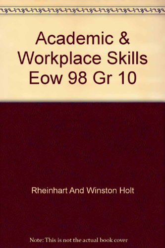 9780030511844: Academic & Workplace Skills Eow 98 Gr 10