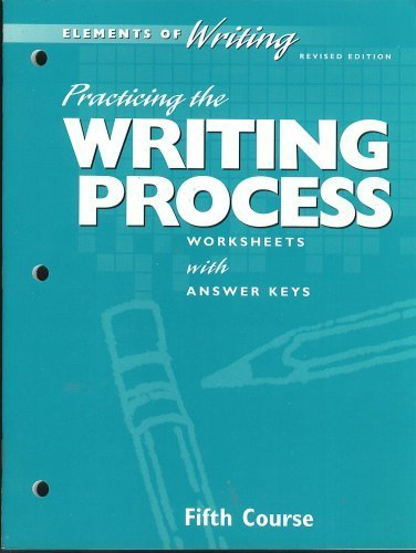9780030511929: Practicing the Writing Process Worksheets with Answer Keys, Fourth Course, Revised Edition (Holt Elements of Writing)