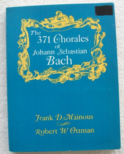 9780030512452: The 371 Chorales of Johann Sebastian Bach With English Texts and Twenty-Three Instrumental Obbligatos