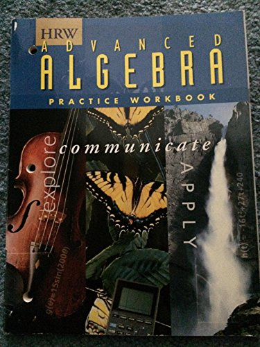 9780030512537: Practice Workbook (HRW Advanced Algebra Explore, Communicate, Apply)