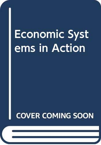 9780030512759: Economic Systems in Action