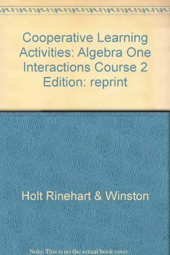 Algebra One Interactions Course 2 Cooperative Learning Activities (HRW, Course 2): HRW
