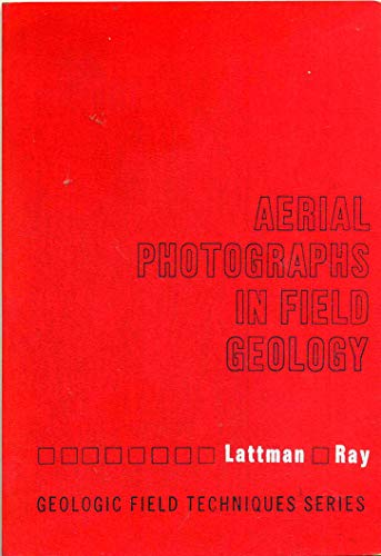 Aerial Photographs in Field Geology (Geol. Field: Laurence Lattman, Richard