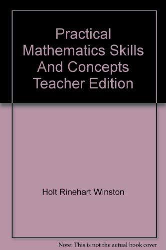 Practical Mathematics Skills And Concepts Teacher Edition: Winston, Holt Rinehart