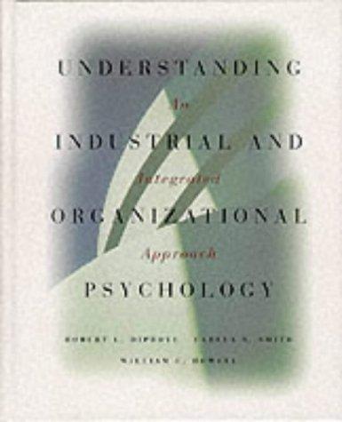 Understanding Industrial and Organizational Psychology: Robert L. Dipboye