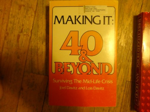 9780030515613: Making It: 40 And Beyond--Surviving the Mid-Life Crisis. Originally Pub Under Title: Making It from 40 to 50