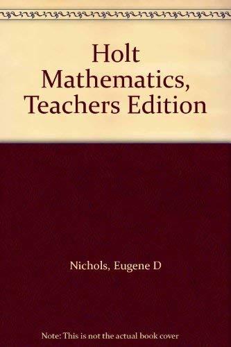 9780030515811: Holt Mathematics, Teachers Edition