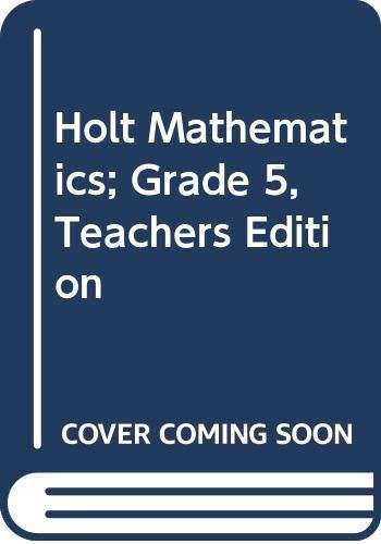 9780030515965: Holt Mathematics; Grade 5, Teachers Edition