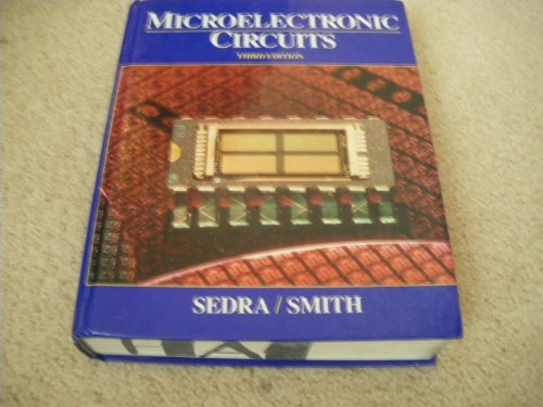 Microelectronic Circuits (The Oxford Series in Electrical and Computer Engineering) (003051648X) by Adel S. Sedra; Kenneth C. Smith