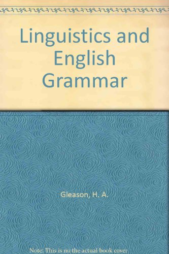 Linguistics and English grammar: Gleason, Henry A.