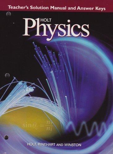 9780030518638 holt physics teacher s solution manual and answer rh abebooks com holt mcdougal physics solutions manual pdf holt physics solution manual chapter 16
