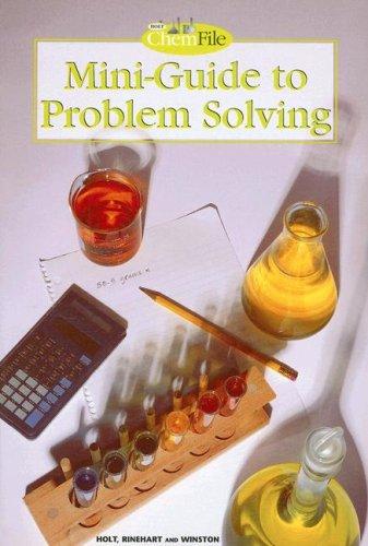 Holt Chemistry File: Mini-Guide to Problem Solving: HOLT, RINEHART AND