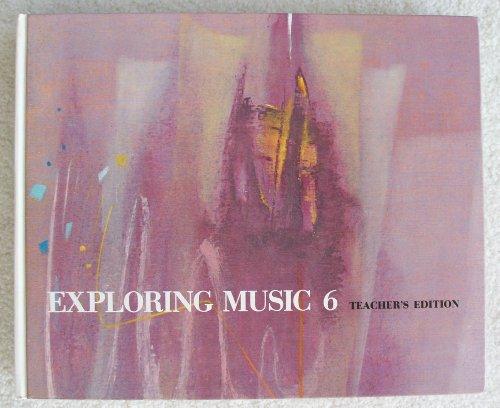 9780030519956: Exploring Music 6: Teacher's Edition