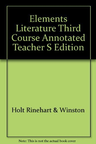 9780030521133: Elements Literature Third Course Annotated Teacher S Edition