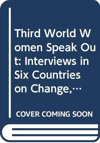 9780030521164: Third World Women Speak Out: Interviews in Six Countries on Change, Development and Basic Needs