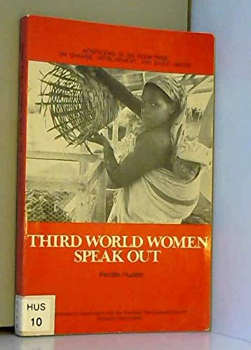 9780030521218: Third World Women Speak Out: Interviews in Six Countries on Change, Development, and Basic Needs